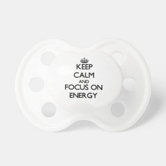 Keep Calm and focus on ENERGY Baby Pacifier