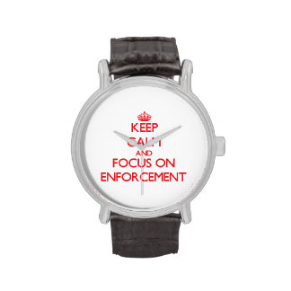 Keep Calm and focus on ENFORCEMENT Watch