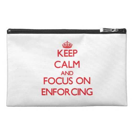 Keep Calm and focus on ENFORCING Travel Accessories Bags