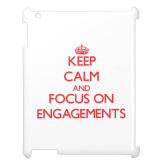 Keep Calm and focus on ENGAGEMENTS iPad Case