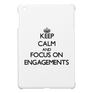 Keep Calm and focus on ENGAGEMENTS iPad Mini Case