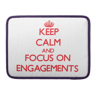 Keep Calm and focus on ENGAGEMENTS Sleeve For MacBook Pro