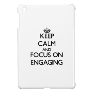 Keep Calm and focus on ENGAGING iPad Mini Covers