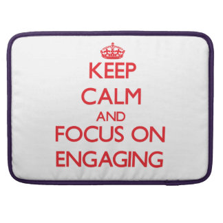 Keep Calm and focus on ENGAGING Sleeve For MacBooks
