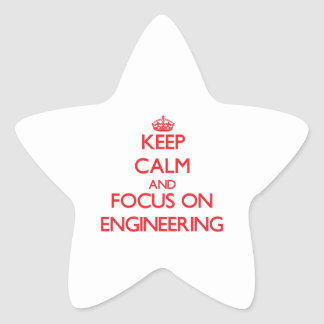 Keep Calm and focus on ENGINEERING Star Sticker