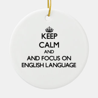 Keep calm and focus on English Language Christmas Ornament