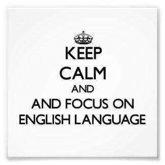 Keep calm and focus on English Language Photograph
