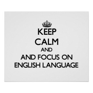 Keep calm and focus on English Language Posters