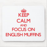 Keep Calm and focus on English Muffins Mousemats