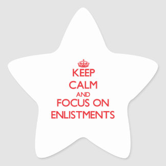 Keep Calm and focus on ENLISTMENTS Star Stickers