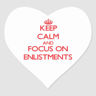 Keep Calm and focus on ENLISTMENTS Stickers