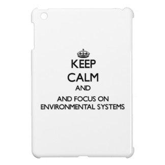 Keep calm and focus on Environmental Systems iPad Mini Case