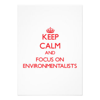 Keep Calm and focus on ENVIRONMENTALISTS Personalized Invite