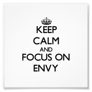 Keep Calm and focus on ENVY Art Photo