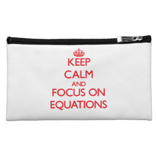 Keep Calm and focus on EQUATIONS Makeup Bags