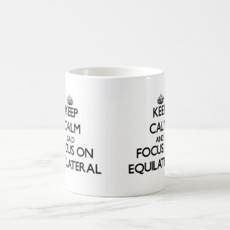 Keep Calm and focus on EQUILATERAL Mug