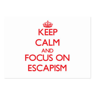 Keep Calm and focus on ESCAPISM Business Cards