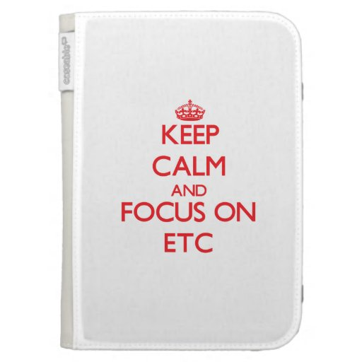 Keep Calm and focus on ETC Kindle Keyboard Cases