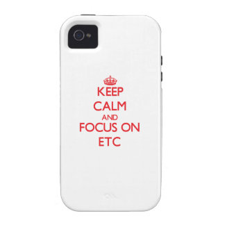 Keep Calm and focus on ETC iPhone 4 Cases