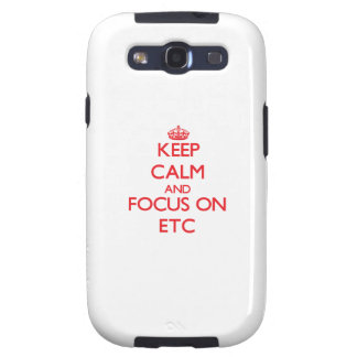 Keep Calm and focus on ETC Samsung Galaxy S3 Cover