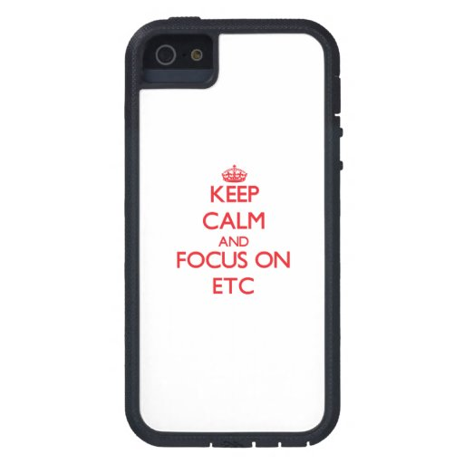 Keep Calm and focus on ETC iPhone 5/5S Covers