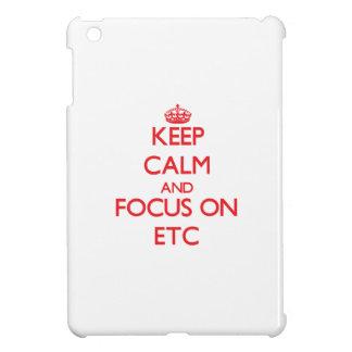 Keep Calm and focus on ETC iPad Mini Cover