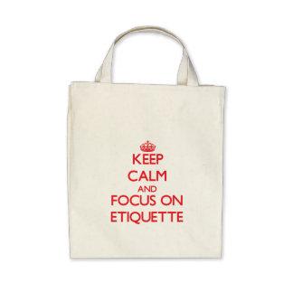 Keep Calm and focus on ETIQUETTE Canvas Bag