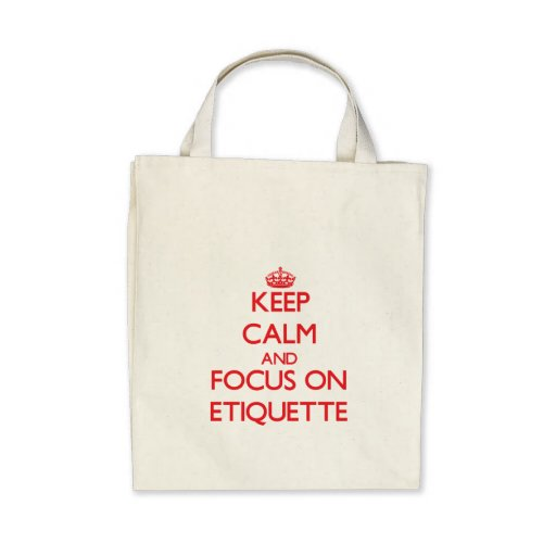 Keep Calm and focus on ETIQUETTE Canvas Bag