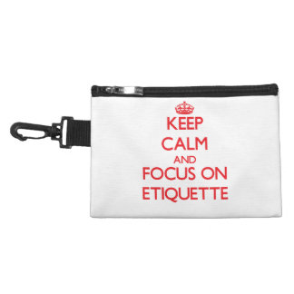Keep Calm and focus on ETIQUETTE Accessory Bags