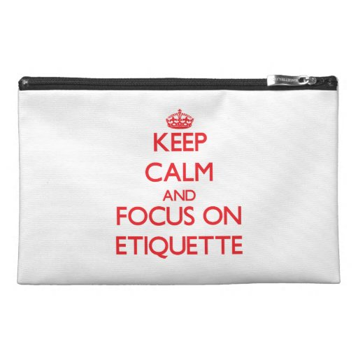 Keep Calm and focus on ETIQUETTE Travel Accessories Bag