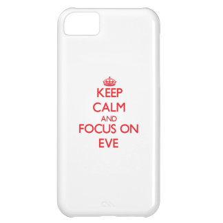 Keep Calm and focus on EVE iPhone 5C Case