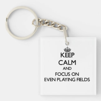 Keep Calm and focus on Even Playing Fields Square Acrylic Key Chains