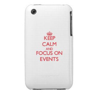 Keep calm and focus on EVENTS iPhone 3 Covers