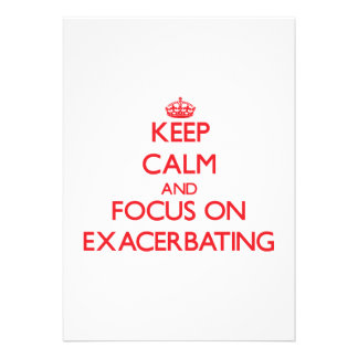 Keep Calm and focus on EXACERBATING Personalized Invites