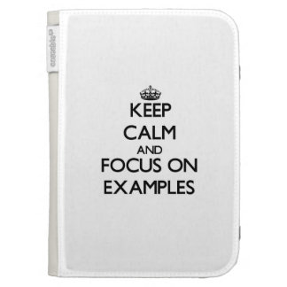 Keep Calm and focus on EXAMPLES Kindle Folio Cases