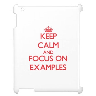 Keep Calm and focus on EXAMPLES iPad Case