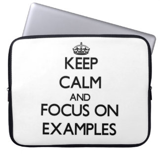 Keep Calm and focus on EXAMPLES Computer Sleeves