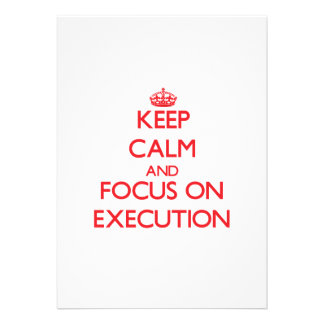 Keep Calm and focus on EXECUTION Invitations