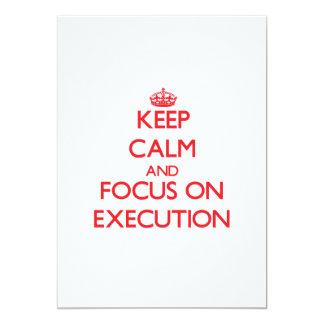 """Keep Calm and focus on EXECUTION 5"""" X 7"""" Invitation Card"""