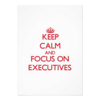 Keep Calm and focus on EXECUTIVES Personalized Announcements