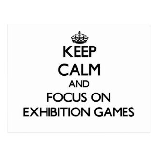 Keep Calm and focus on EXHIBITION GAMES Postcards