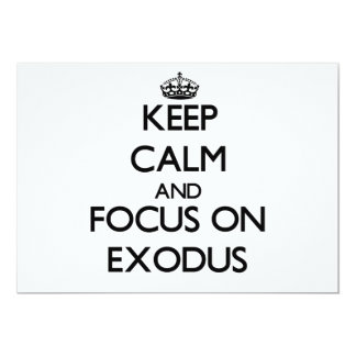 Keep Calm and focus on EXODUS 13 Cm X 18 Cm Invitation Card
