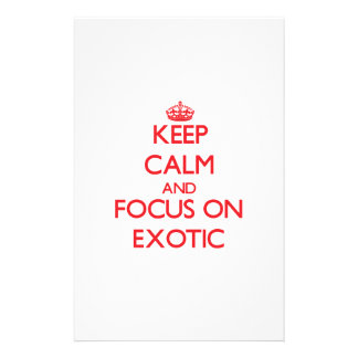 Keep Calm and focus on EXOTIC Stationery