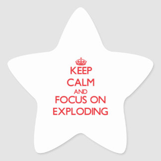 Keep Calm and focus on EXPLODING Star Sticker