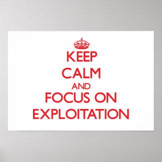 Keep Calm and focus on EXPLOITATION Poster