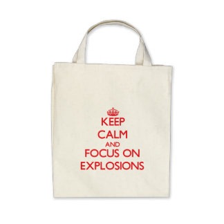 Keep Calm and focus on EXPLOSIONS Tote Bags