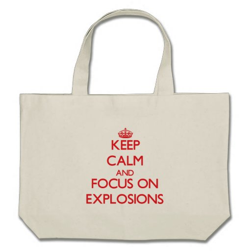 Keep Calm and focus on EXPLOSIONS Tote Bag