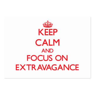 Keep Calm and focus on EXTRAVAGANCE Business Card