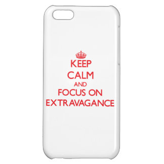 Keep Calm and focus on EXTRAVAGANCE Case For iPhone 5C