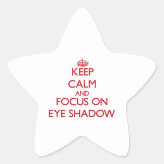 Keep Calm and focus on EYE SHADOW Star Sticker